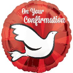 "On Your Confirmation Balloon Balloon reads: ""On Your Confirmation"" with a White Dove. Party Wholesale, Kids Dishes, White Doves, Foil Balloons, Confirmation, To My Daughter, Red And White, Graduation, 10 Count"