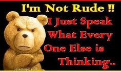 im not rude funny quotes quote lol funny quote funny quotes humor Funny Shit, Funny Posts, Hilarious, Funny Stuff, Funny Rude, Funny Things, Rude Quotes, Movie Quotes, Funny Quotes