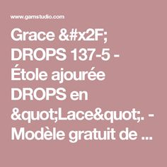 """Grace  / DROPS 137-5 - Étole ajourée DROPS en """"Lace"""". - Modèle gratuit de DROPS Design"""