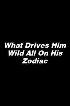 What Drives Him Wild All On His Zodiac by zonepets. Best Zodiac Sign, Zodiac Love, Zodiac Sign Facts, Zodiac Quotes, Astrology Signs, Relationship Compatibility, Perfect Relationship, Strong Relationship, Relationship Problems