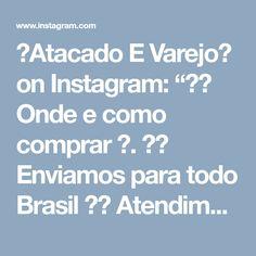 """👗Atacado E Varejo👚 on Instagram: """"⚠⚠ Onde e como comprar ❓. 📦📬 Enviamos para todo Brasil 🇧🇷 Atendimento pelo contato online ⏰ em horário comercial de segunda a sábado das 8…"""""""