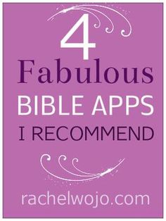 """4 Fabulous Bible Apps Rachel recommends. I also love the Free Audio Bible App """"Bible.is""""!"""