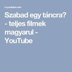 Szabad egy táncra? - teljes filmek magyarul - YouTube