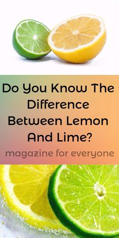 Lemon and lime are similar tropical citrus fruits many people are confused about.