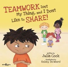 Teamwork Isn't My Thing, and I Don't Like to Share! : Classroom Ideas for Teaching the Skills of Working as a Team and Sharing Teaching Social Skills, Teaching Ideas, Teaching Rules, Self Development Books, Emotional Development, Stephen Covey, Social Thinking, Character Education, School Counselor