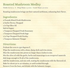 Rosted Mushroom Medley  http://www.italianfoodforever.com/2008/08/roasted-mushroom-medley/