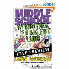 Amazon.com: Middle School: My Brother Is a Big, Fat Liar - FREE PREVIEW EDITION (The First 15 Chapters) eBook: James Patterson, Lisa Papademetriou, Neil Swaab: Kindle Store