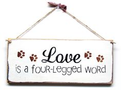 Love Is A Four Letter Word, Sign For Pet Lovers