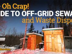 The Oh Crap! Guide to Off Grid Sewage and Waste Disposal