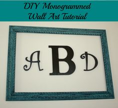 DIY Monogrammed Wall Art Tutorial  www.denisedesigned.com