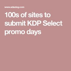 100s of sites to submit KDP Select promo days