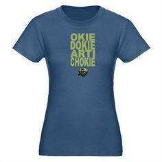Okie Dokie Artichokie T-Shirt on CafePress.com