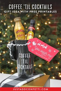 "This Coffee 'Til Cocktails ""You sleigh me!"" gift idea would be so fun to give to your girlfriends this holiday! Complete with a free printable insert and gift tag you can assemble this gift in minutes. #christmasgift #giftidea #JustAddConfetti #coffeetilcocktails"