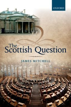 The Scottish question / James Mitchell.    Oxford University Press, 2014
