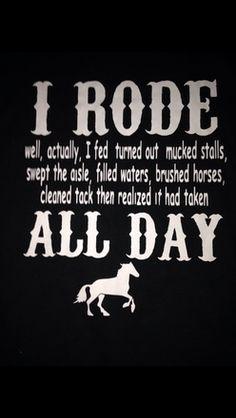 I rode all day