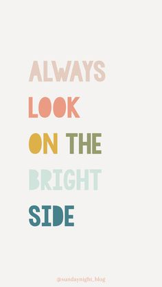 """Always look on the bright side"" motivational quote wallscreen. Fond d'écran avec une citation motivante."