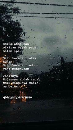 Indonesia trendy rain quotes Ideas - All Ideas Quotes Rindu, Rain Quotes, World Quotes, Tumblr Quotes, Text Quotes, People Quotes, Love Quotes, Qoutes, Quotes Romantis