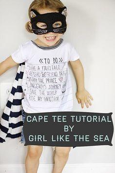 Cape Tee Tutorial by Girl Like The Sea, via Flickr