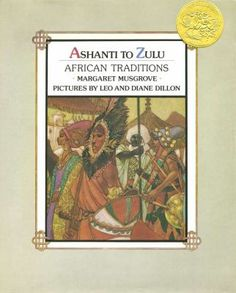 1977 ashanti to zulu african traditions illustrated by leo diane dillon