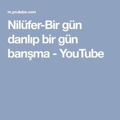 Nilüfer-Bir gün darılıp bir gün barışma - YouTube