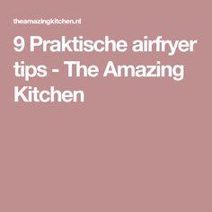9 Praktische airfryer tips - The Amazing Kitchen