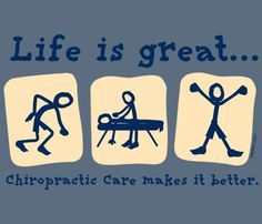 Life is Great ... Chiropractic Care makes it better. (T-shirt)