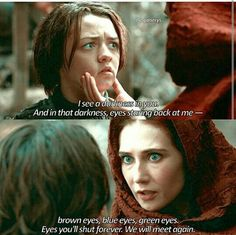 Arya & Melisandre