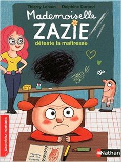 Télécharger Mademoiselle Zazie déteste la maîtresse Gratuit