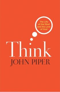 Think - John Piper. An extraordinary dissection on Anti-Intellectualism within Christianity versus arrogance with Intelligence and how to love the Lord through thinking and studying/reading