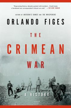 """From """"the great storyteller of modern Russian historians,"""" (Financial Times) the definitive account of the forgotten war that shaped the modern age"""