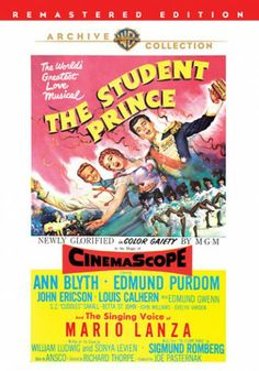 The Student Prince (1954) - for years I though Mario Lanza looked like Edmund Purdom because of this film.
