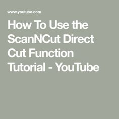 How To Use the ScanNCut Direct Cut Function Tutorial Scan N Cut Projects, Craft Projects, Brothers Cut, Brother Scanncut2, Silhouette Curio, Gypsy Wagon, Brother Scan And Cut, Pop Up Cards, Vinyl Crafts