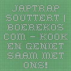 Japtrap Souttert | Boerekos.com – Kook en Geniet saam met Ons!