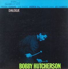 Bobby Hutcherson - Dialogue -  Blue Note BST 84198 // cover by Reid Miles / Francis Wolff