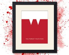 You Forgot Your Stake, Buffy The Vampire Slayer Inspired Art Print, Various Sizes Available