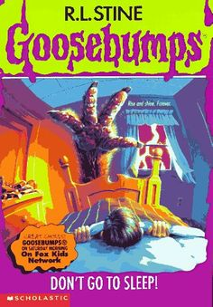 Don't Go to Sleep! (Book 54) by R. L. Stine - the Goosebumps series was the No. 15 most banned and challenged title 1990-1999