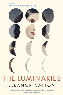 The Luminaries - Eleanor Catton    Winner of 2013 Man Booker Prize