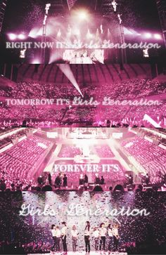 Right now it's Girls Generation, Tomorrow it's Girls Generation and Forever it's GIRLS GENERATION