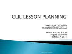 clil-lesson-planning-9599653 by Universidad de La Salle via Slideshare