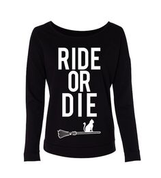 HALLOWEEN RIDE or DIE Long Sleeve #Halloween #Sweater by #NobullWomanApparel, for only $24.99! Click here to buy https://www.etsy.com/listing/243015900/halloween-ride-or-die-long-sleeve?ref=shop_home_active_22