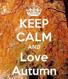 Keep Calm and love Autumn
