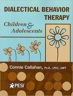 Dialectical Behavior Therapy: Children & Adolescents