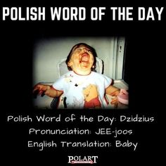 #dzidzius #baby #Polish #PWOTD #PolishWordoftheDay #Poland #Polska #LearnPolish Learn Polish, Polish Words, English Translation, Word Of The Day, Poland, Baby, Instagram, Baby Humor, Infant