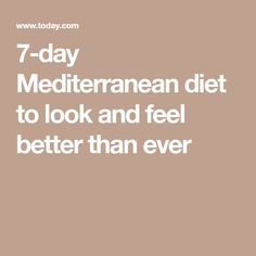 7-day Mediterranean diet to look and feel better than ever
