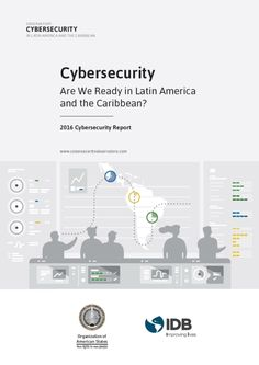 30 best information society ict sociedad de la informacin y tic cybersecurity are we ready in latin america and the caribbean 2016 cybersecurity report fandeluxe Gallery