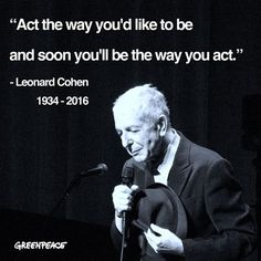"""abiding-in-peace: """" """"He was ready and he was at peace - how much better than that can it be? Go well Leonard Cohen what an inspiration on how to be."""" Dianne Swann """""""