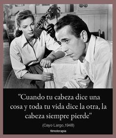 Frases de cine inspiradoras, Cayo Largo