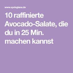 10 raffinierte Avocado-Salate, die du in 25 Min. machen kannst