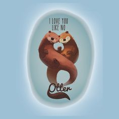 Awww❤️ Punny and adorable ❤️ Do this but as a cancer ribbon Cute Animal Quotes, Cute Quotes, Cute Animals, Cute Puns, Funny Puns, Cute Drawings, Animal Drawings, Otter Love, Cute Cartoon