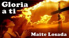 Gloria a ti (Maite Losada)